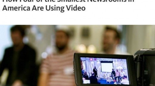 How Four of the Smallest Newsrooms in America Are Using Video
